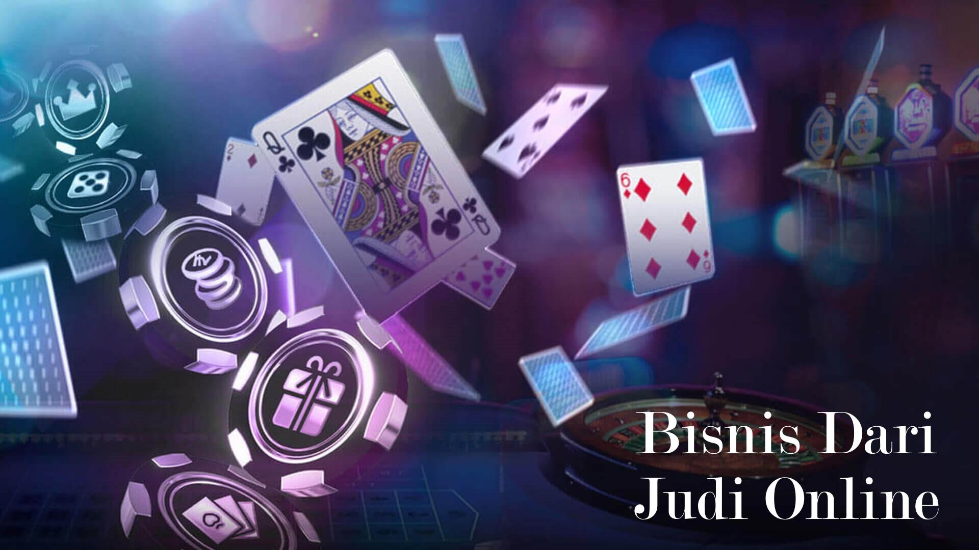 Bisnis Dari Judi Online