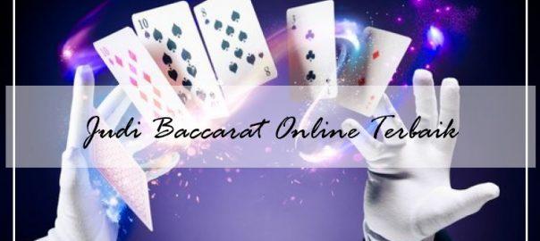Mudahnya Mengakses Permainan Judi Baccarat Online Terbaik