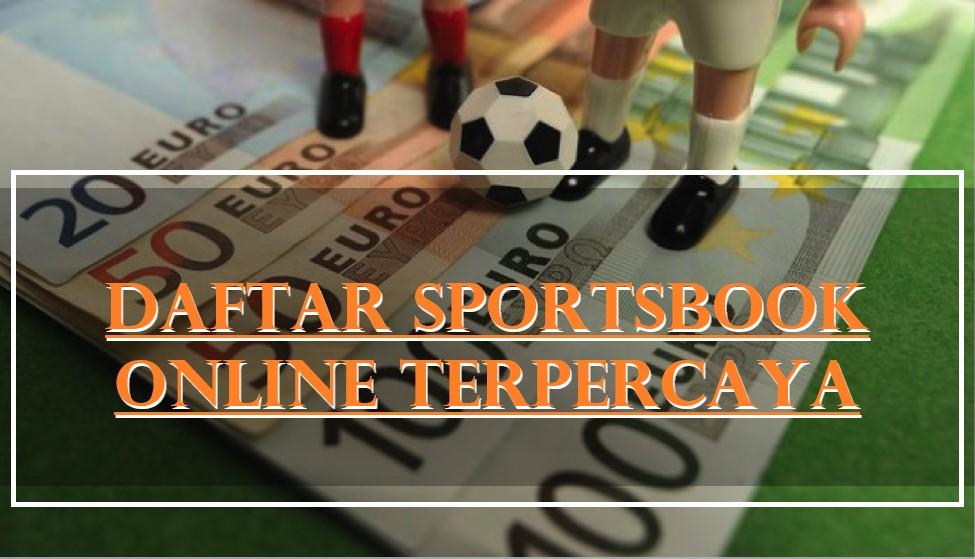 Daftar Situs Sportsbook Online Terpercaya