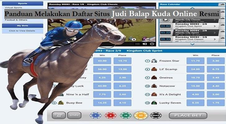 Panduan Melakukan Daftar Situs Judi Balap Kuda Online Resmi