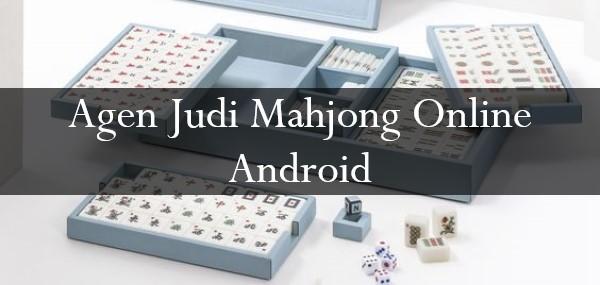 Agen Judi Mahjong Online Android