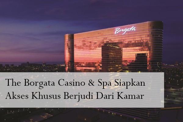The Borgata Casino & Spa Siapkan Akses Khusus Berjudi Dari Kamar