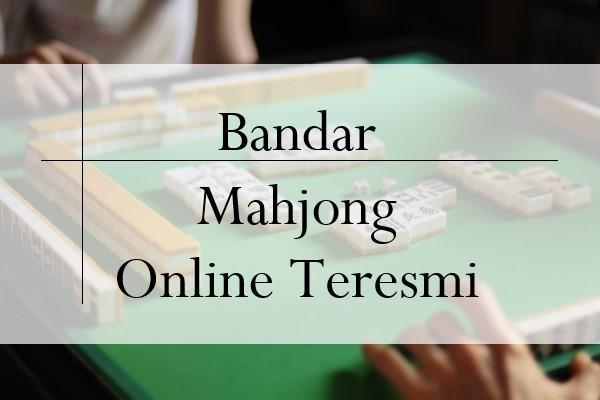 Bandar Mahjong Online Teresmi Mampu Memberikan Keuntungan Besar!